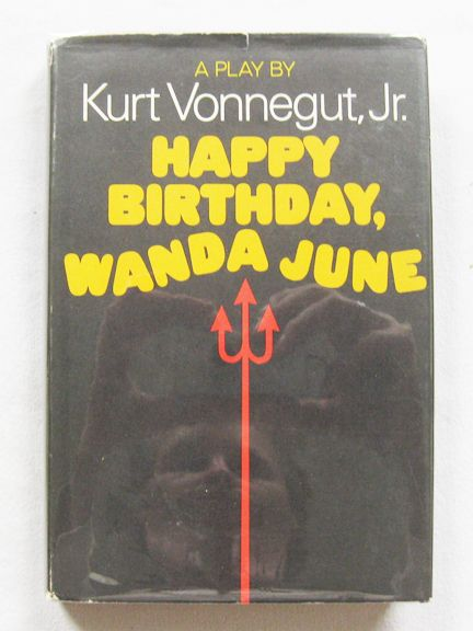 SIGNED happy birthday wanda june Kurt Vonnegut 1st BC HCDJ 1971 play